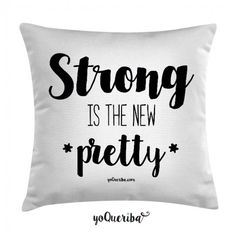 """Cojín """"Strong is the new pretty"""""""