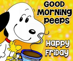 Good Morning and Happy Friday! Are you doing the Happy Dance? I would but I don't want to spill my coffee! Good Morning Friday, Good Morning Funny, Good Morning Good Night, Morning Humor, Good Morning Quotes, Morning Gif, Friday Weekend, Happy Saturday, Snoopy Love