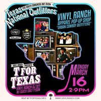 T FOR TEXAS | Monday, March 16, 2015 | 2-9pm | Texas National Outfitters: 1115 S. Congress Ave., Austin, TX 78704 | Classic country DJ set by Vinyl Ranch, popup shop, and complimentary beverages by Lone Star and Deep Eddy | Free with RSVP: http://tfortexas.info/