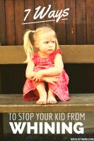 7 Ways to Stop Your Kid From Whining – Idealist Mom