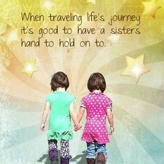 Happy Sister's day My sister friends. Have a Wonderful day. :-) ~ DeAnna S. Love My Sister, Best Sister, Brother Sister, Brother Birthday, Family Quotes, Me Quotes, Funny Quotes, Big Sister Quotes, Nephew Quotes