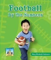 FOOTBALL BY THE NUMBERS: Football field -- Game -- Offense -- Defense -- Football facts -- Answers to By the numbers!
