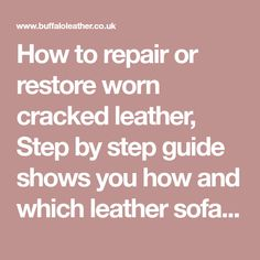 How to repair or restore worn cracked leather, Step by step guide shows you how and which leather sofa or car leather repair kit is most suited for your needs.