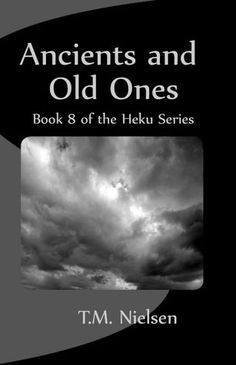 Ancients and Old Ones (Heku, #8)