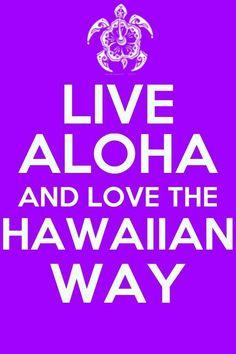 Live Aloha and Love The Hawai'ian Way ...