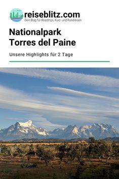 Der Torres-del-Paine-Nationalpark gehört zu den bekanntesten Zielen in Patagonien. Wir stellen dir unsere Highlights für einen Aufenthalt von zwei Tagen vor. Highlights, Mountains, Nature, Travel, Group, Board, Spain Travel, Patagonia, Round Trip