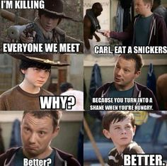 Eat a snickers Carl