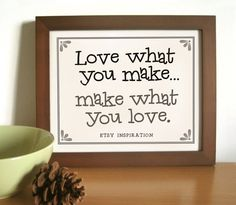 """Art of word """" Love what you make""""."""
