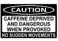 caution funny pictures #coffee #funny www.facebook.com/tiwmusic