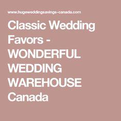 Classic Wedding Favors - WONDERFUL WEDDING WAREHOUSE Canada