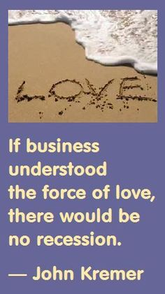 Business Love. Changing the culture at your place of employment to one of compassion and love can begin with you. One person can make a huge difference.