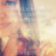 Let love guide you to your happiest life! Choose love! #loveismylifestyle