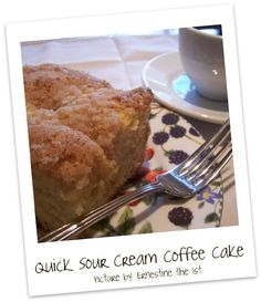 Quick and Easy Sour Cream Coffee Cake ~ Delicious~