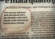 A notícia foi terrivel e lamentável, como este erro também foi.  Descubra os vários erros. #valmontpropaganda