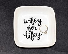 I love this Wifey for Lifey Ring Dish. Use adhesive sign vinyl to make yours. Would also be super cute heat pressed on a T-shirt with HTV!