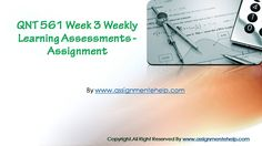 QNT 561 Week 3 Weekly Learning Assignments