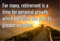 Top Retirement Quotes for all 2019 Quotes, wishes, messages - Sacred Dreams - Positive words of encouragement Best Retirement Quotes, Retirement Quotes For Coworkers, Retirement Quotes Inspirational, Retirement Jokes, Retirement Messages, Retirement Pictures, Retirement Wishes, Inspirational Words Of Wisdom, Inspirational Funny