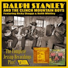 Ralph Stanley and the Clinch Mountain Boys - The Complete Jessup Recordings Plus! (CD)
