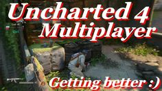 Uncharted 4 Multiplayer match Getting better at it!