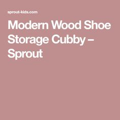 Modern Wood Shoe Storage Cubby – Sprout
