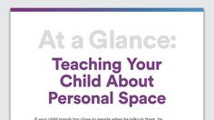 At a Glance: Teaching Your Child About Personal Space