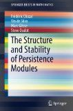 The structure and stability of persistence modules / Frédéric Chazal, Vin de Silva, Marc Glisse, Steve Oudot. http://encore.fama.us.es/iii/encore/record/C__Rb2748415?lang=spi
