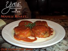 Yves' Nouille Roulet ~ Our signature dish