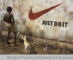Ads & Signs , Nike Just Do it, Entertainment Funny Commercial creative design humorous snapshot PhotoShop ad marketable advertisement photography poster business Photo image imaginative original free photomanipulation, picture pop-art amusement Artistic. Funny Commercials, Funny Ads, Hilarious, Funny Humor, Funny Stuff, Banksy, Funny Photos, Funny Images, Bing Images