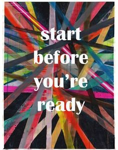 Start before you're ready = Entrepreneurs #infographic