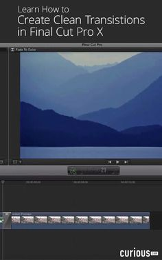 Create clean, professional looking transitions in your movies by following the video editing tips and suggestions in this Final Cut Pro X lesson.