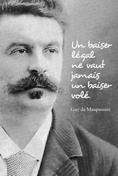 #pixword,#citations,#quotes,#maupassant,#baiser