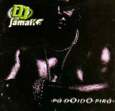 Dj Jamaika Pá Doido Pirá 2000 Download