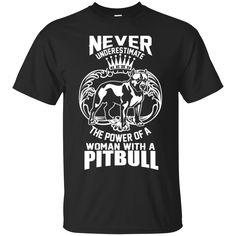 Pitbull Lady Shirts Never Underestimate Woman Pibull T-shirts Hoodies Sweatshirts