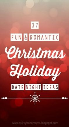 37 Fun and Romantic Christmas Holiday Date Night Ideas {Date Night Ideas}
