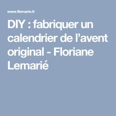 DIY: fabriquer un calendrier de l'avent original - Floriane Lemarié