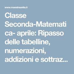 Classe Seconda-Matematica- aprile: Ripasso delle tabelline, numerazioni, addizioni e sottrazioni in tabella