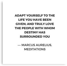 'Stoic Inspiration Quotes - Marcus Aurelius Meditations - Adapt yourself to the life you have been given' Canvas Print by IdeasForArtists Path Quotes, Words Quotes, Wisdom Quotes, Qoutes, Philosophical Quotes About Life, Beautiful Soul Quotes, Marcus Aurelius Meditations, Stoicism Quotes, Marcus Aurelius Quotes