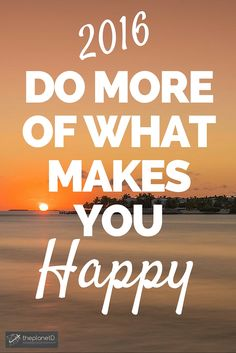 Image of: Wishes New Years Resolution 2016 Inspirational Quote Do More Of What Makes You Happy The Pinterest 505 Best Inspirational Travel Quotes Images In 2019 Best Travel