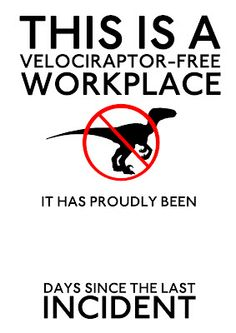 Yesterday's Cheese: Office Notice: Raptor Free Zone