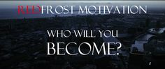 """HERE IS OUR LATEST MOTIVATIONAL VIDEO! """"WHO WILL YOU BECOME?"""" https://www.youtube.com/watch?v=qrkmQHxJFDk"""