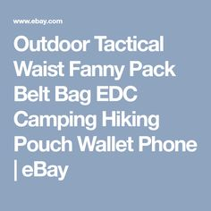 Outdoor Tactical Waist Fanny Pack Belt Bag EDC Camping Hiking Pouch Wallet Phone | eBay