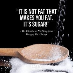 """It is not fat that makes you fat. It's sugar!"" - Dr. Christiane Northrup  Discover the truth in Hungry For Change. Watch it now on www.FMTV.com"