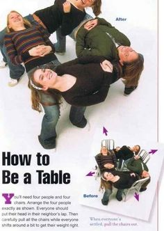 Make a human table…because it's fun, I guess?
