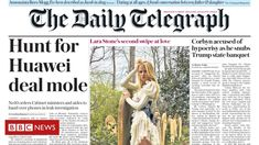 'Hunt for the Huawei deal mole' Newspaper Frame, Us Companies, Newspaper Headlines, State School, Partner Dance, Jeremy Corbyn, Strictly Come Dancing, Daily Star
