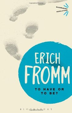 To Have or To Be? (Bloomsbury Revelations) by Erich Fromm,http://www.amazon.com/dp/178093680X/ref=cm_sw_r_pi_dp_4Ay6sb1TY35AGMCB