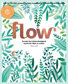 Flow Germany is all about positive psychology, mindfulness, creativity and the beauty of imperfection. We love illustrations and in each issue there is a gift made of our much-loved paper. <<< Go to the previous edition of Flow Germany Love Illustration, Magazine Art, Cover Design, Germany, Graphic Design, Digital, Art Inspo, Flora, Editorial