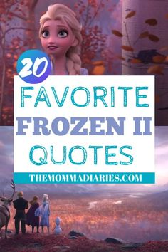 Favorite Frozen 2 Quotes, Best Frozen 2 Quotes, Disney's Frozen 2 quotes, Frozen 2 Olaf quotes, Frozen 2 Kristoff Quotes, Frozen 2 Anna Quotes, Frozen 2 Elsa Quotes, #Frozen2 #TheGeeklyRetreat #DisneyMovies #DisneyQuotes #Frozen #IntoTheUnknown #Elsa #Anna #Olaf #Kristoff #KristoffandSven #DisneyFamily #Disney #DisneySMC #DisneyCreators #FamilyMovies