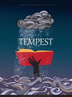 Shakespeare's The Tempest Poster Design:  The Tempest is a play by William Shakespeare, believed to have been written in 1610–11, and thought by many critics to be the last play that Shakespeare wrote alone.