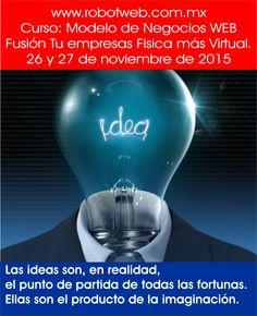 Descubre tu idea Millonaria: www.robotweb.com.mx, en nuestro curso de negocios web.