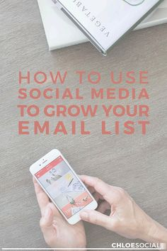 How to Use Social Media to Grow Your Email List   Chloe Social. Why do I need an email list? I'm sure it's pretty important...I read somewhere a good reason.